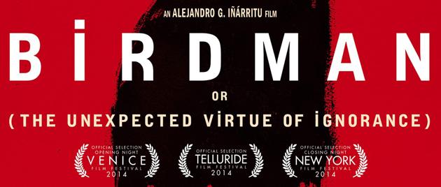 BIRDMAN ou (La Surprenante vertu de l'ignorance) (2014)