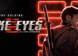 SNAKES EYES: G.I. Joe Origins (2021)