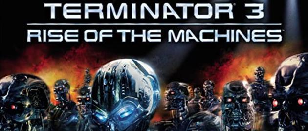 TERMINATOR 3: Le soulèvement des machines (2003)