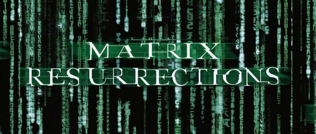 THE MATRIX RESURRECTONS (2021)