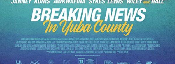 BREAKING NEWS IN YUBA COUNTRY (2021)